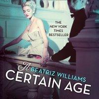 Certain Age - Beatriz Williams - audiobook