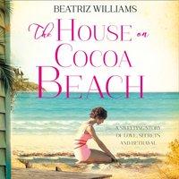 House On Cocoa Beach - Beatriz Williams - audiobook