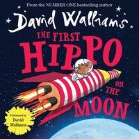 First Hippo On The Moon - David Walliams - audiobook