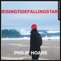 Risingtidefallingstar - Philip Hoare - audiobook