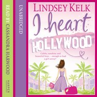 I Heart Hollywood - Lindsey Kelk - audiobook