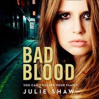 Bad Blood - Julie Shaw - audiobook