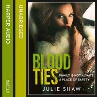 Blood Ties - Julie Shaw - audiobook