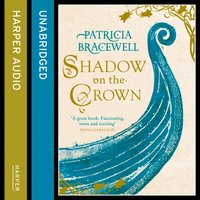 Shadow on the Crown (The Emma of Normandy, Book 1) - Patricia Bracewell - audiobook