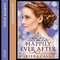 Happily Ever After - Kiera Cass - audiobook