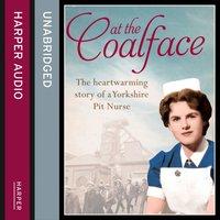 At the Coalface - Joan Hart - audiobook
