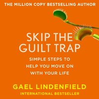 Skip The Guilt Trap - Gael Lindenfield - audiobook