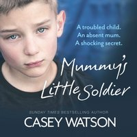 Mummy's Little Soldier - Casey Watson - audiobook