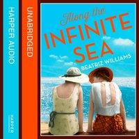 Along the Infinite Sea - Beatriz Williams - audiobook