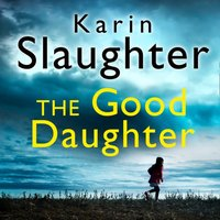 The Good Daughter - Karin Slaughter - audiobook