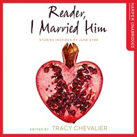 Reader, I Married Him - Tracy Chevalier - audiobook
