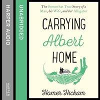Carrying Albert Home - Homer Hickam - audiobook