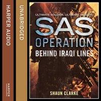 Behind Iraqi Lines - Shaun Clarke - audiobook