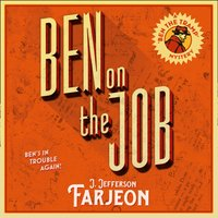 Ben On The Job - J. Jefferson Farjeon - audiobook