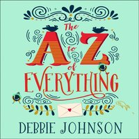A-Z Of Everything - Debbie Johnson - audiobook