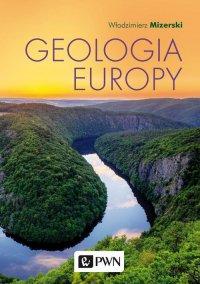 Geologia Europy - Włodzimierz Mizerski - ebook