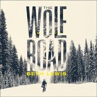 Wolf Road - Beth Lewis - audiobook