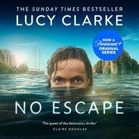 No Escape - Lucy Clarke - audiobook