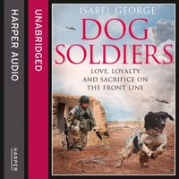 Dog Soldiers - Isabel George - audiobook