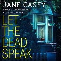 Let the Dead Speak (Maeve Kerrigan, Book 7) - Jane Casey - audiobook