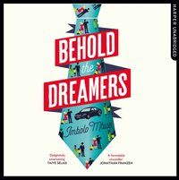 Behold the Dreamers: An Oprahas Book Club pick - Imbolo Mbue - audiobook