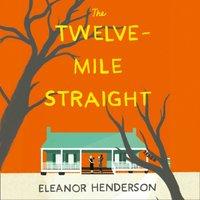 Twelve-Mile Straight - Eleanor Henderson - audiobook