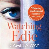 Watching Edie - Camilla Way - audiobook