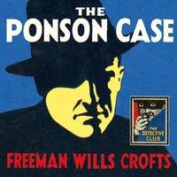 Ponson Case - Freeman Wills Crofts - audiobook