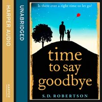 Time to Say Goodbye - S.D. Robertson - audiobook