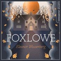 Foxlowe - Eleanor Wasserberg - audiobook
