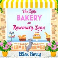 Little Bakery on Rosemary Lane - Ellen Berry - audiobook
