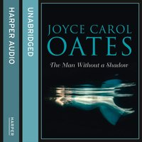 Man Without a Shadow - Joyce Carol Oates - audiobook