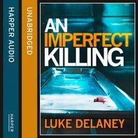 Imperfect Killing - Luke Delaney - audiobook