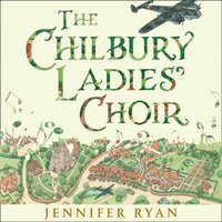 Chilbury Ladiesa Choir - Jennifer Ryan - audiobook