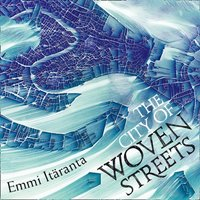 City of Woven Streets - Emmi Itaranta - audiobook