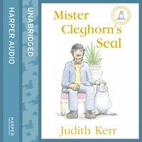 Mister Cleghorn's Seal - Judith Kerr - audiobook