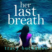Her Last Breath - Tracy Buchanan - audiobook