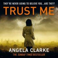 Trust Me - Angela Clarke - audiobook