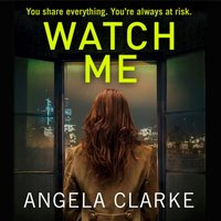 Watch Me - Angela Clarke - audiobook