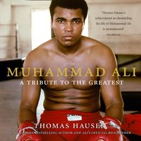 Muhammad Ali: A Tribute to the Greatest - Thomas Hauser - audiobook