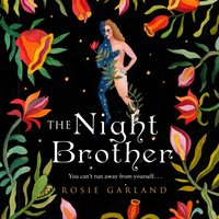 Night Brother - Rosie Garland - audiobook