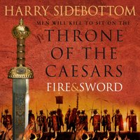 Fire and Sword (Throne of the Caesars, Book 3) - Harry Sidebottom - audiobook