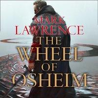 Wheel of Osheim - Mark Lawrence - audiobook