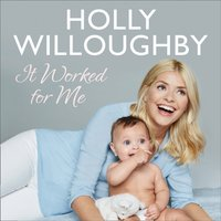 It Worked For Me - Holly Willoughby - audiobook