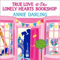 True Love at the Lonely Hearts Bookshop - Annie Darling - audiobook