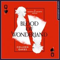 Blood Of Wonderland - Colleen Oakes - audiobook