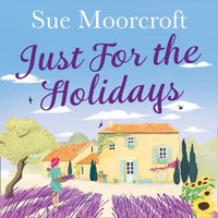 Just for the Holidays - Sue Moorcroft - audiobook