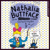 Nathalia Buttface And The Embarrassing Camp Catastrophe - Nigel Smith - audiobook