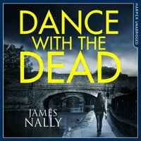 Dance With the Dead: A PC Donal Lynch Thriller - James Nally - audiobook