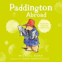 Paddington Abroad - Michael Bond - audiobook